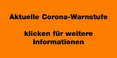 Aktuelle Corna-Warnstufe: Orange